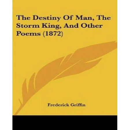The Destiny Of Man  The Storm King  And Other Poems  1872