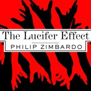 The Lucifer Effect - Audiobook