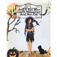Just A Girl Who Loves Halloween And Her Cat: Fall Composition Notebook & Best Friend Autumn Journal To Write In Halloween Recipes, Spooky Poems, Verses, Stories & Quotes About Witchery & Black Cats -