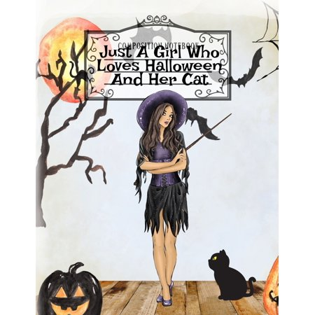Spooky Halloween Food Recipes (Just A Girl Who Loves Halloween And Her Cat: Fall Composition Notebook & Best Friend Autumn Journal To Write In Halloween Recipes, Spooky Poems, Verses, Stories & Quotes About Witchery)