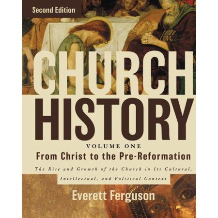 Church History - from Christ to Pre-Reformation