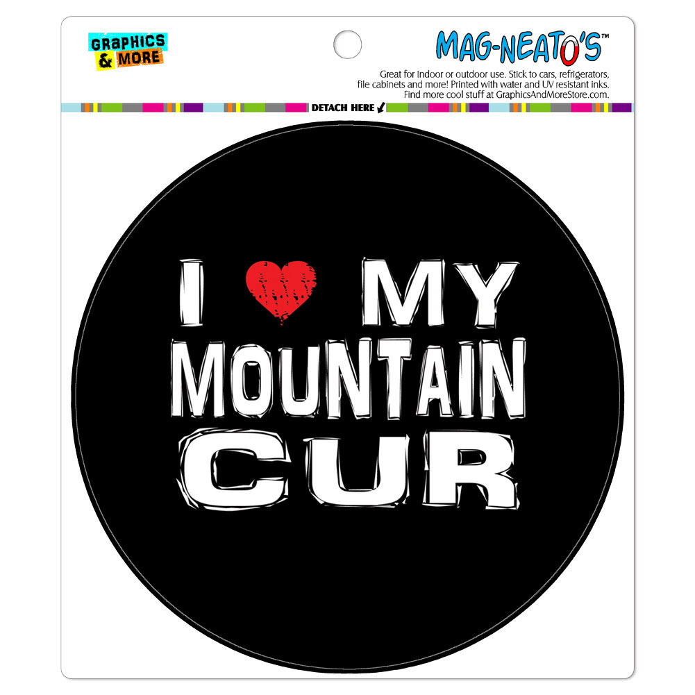 I Love My Mountain Cur Stylish - Circle MAG-NEATO'S(TM) Car/Refrigerator Magnet
