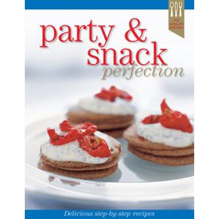Party & Snack Recipe Perfection - eBook for $<!---->