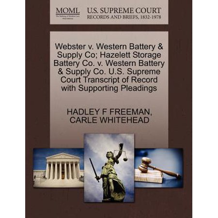 Webster V. Western Battery & Supply Co; Hazelett Storage Battery Co. V. Western Battery & Supply Co. U.S. Supreme Court Transcript of Record with Supporting Pleadings