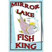Mirror Lake And The Fish King - eBook