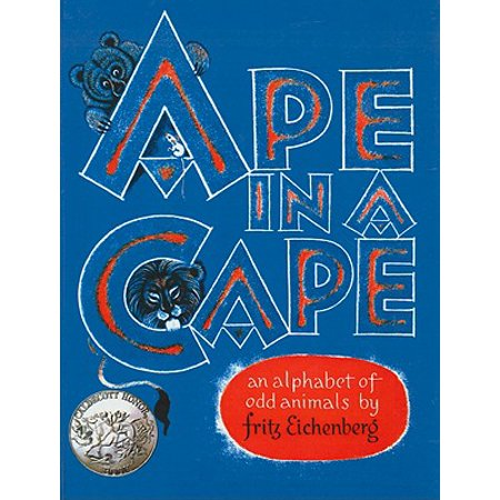 Ape in a Cape : An Alphabet of Odd Animals ()