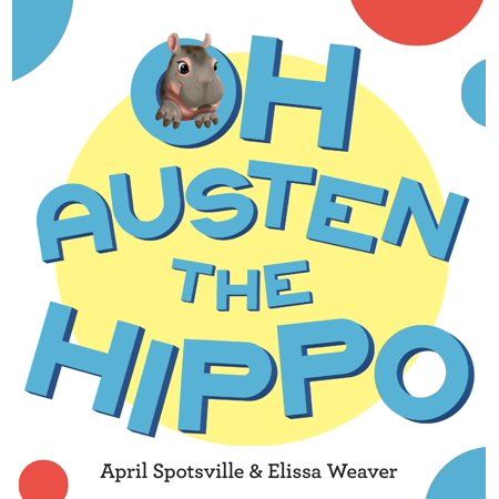 Oh Austen the Hippo (Hardcover) - Hippie From The 60s