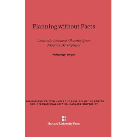 Planning Without Facts: Lessons in Resource Allocation from Nigeria's Development, with an Input-Output Analysis of the Nigerian Economy,