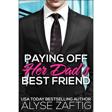 Paying Off Her Dad's Best Friend - eBook