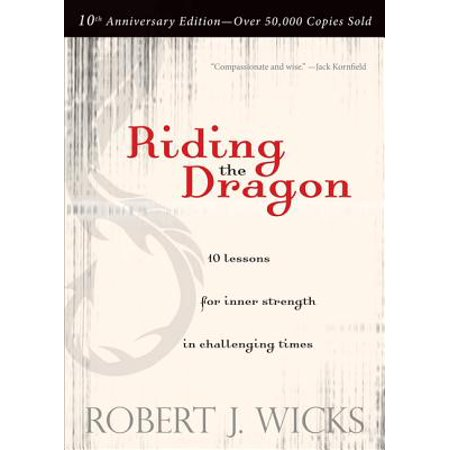 Riding the Dragon : 10 Lessons for Inner Strength in Challenging