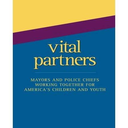 Vital Partners  Mayors And Police Chiefs Working Together For America  039 S Children And Youth