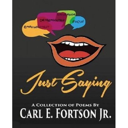 Just Saying: A Collection of Poems (Paperback)