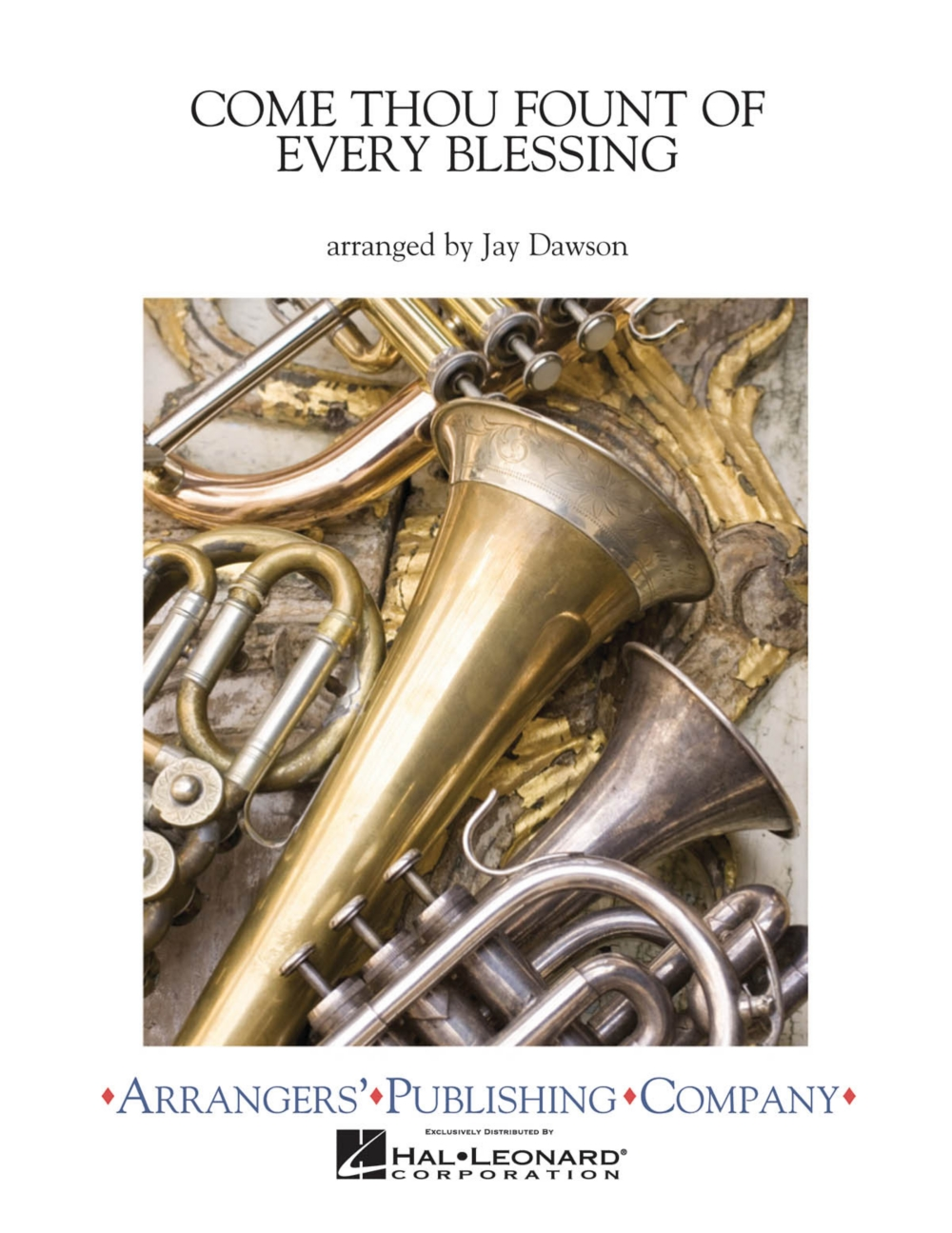 Arrangers Come Thou Fount of Every Blessing Concert Band Level 2.5 Arranged by Jay Dawson by Arrangers