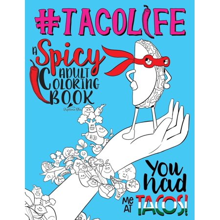Tyco Life - Taco Life: A Spicy Adult Coloring Book (Paperback)