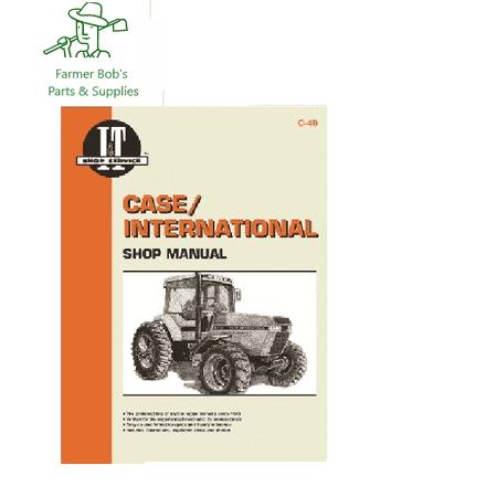 I&t Shop Manual Case - I&T Shop Manual, Case & International Models, 7110, 7120, 7130, 7140 Farmer Bob's Parts C40