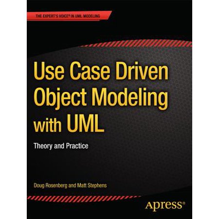 Use Case Driven Object Modeling with UML : Theory and (Use Case Driven Object Modeling With Uml)