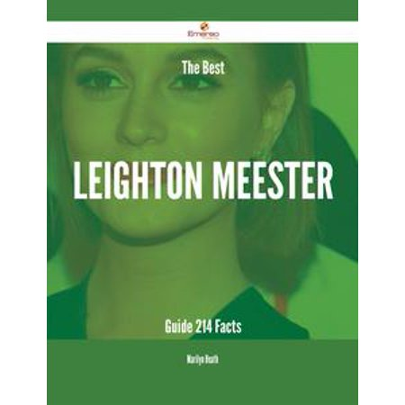 The Best Leighton Meester Guide - 214 Facts - eBook