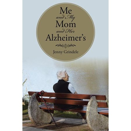 Me and My Mom and Her Alzheimer's - eBook