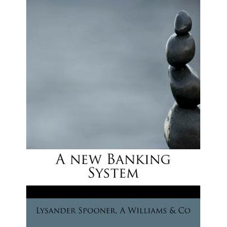 A New Banking System