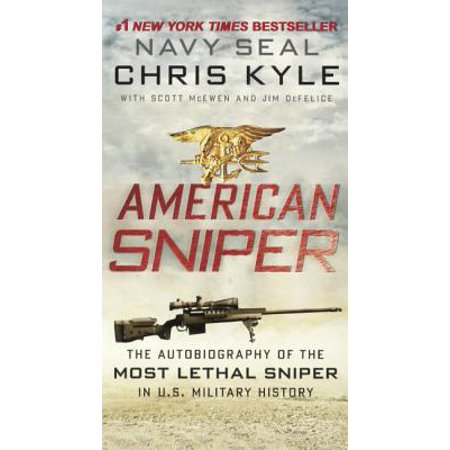 American Sniper: The Autobiography of the Most Lethal Sniper in U.S. Military History : The Autobiography of the Most Lethal Sniper in U.S. Military History ()