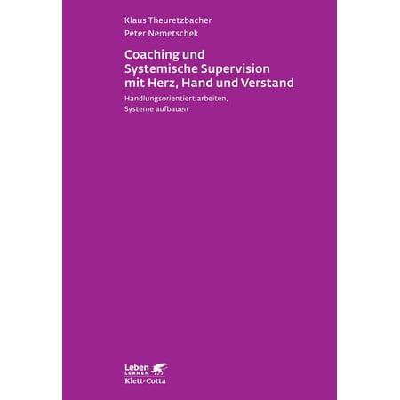 Coaching und Systemische Supervision mit Herz, Hand und Verstand - eBook
