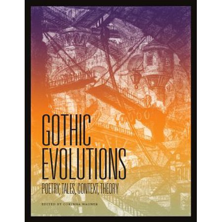 Gothic Evolutions : Poetry, Tales, Context,