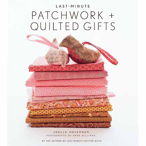 Stewart Tabori & Chang Books Last-Minute Patchwork and Quilted Gifts