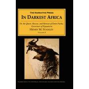 In Darkest Africa : Or, the Quest, Rescue, and Retreat of Emin Pasha, Governor of Equatoria, Volume II