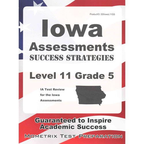 Iowa Assessments Success Strategies Level 11 Grade 5 Study Guide : Ia Test Review for the Iowa Assessments