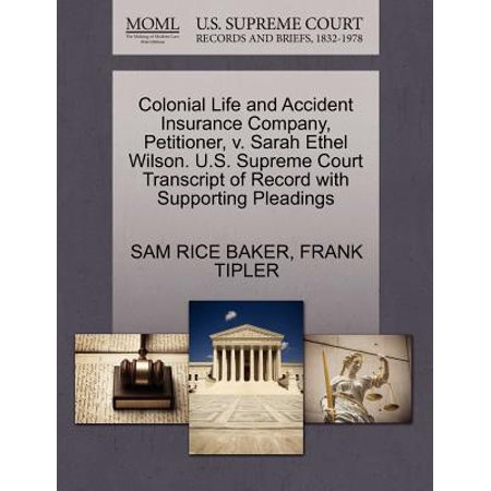 Colonial Life and Accident Insurance Company, Petitioner, V. Sarah Ethel Wilson. U.S. Supreme Court Transcript of Record with Supporting (The National Life And Accident Insurance Company)