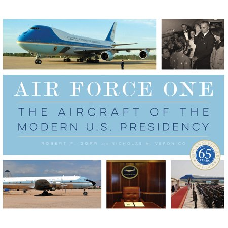 Air Force One : The Aircraft of the Modern U.S. - Air Force 1 Aircraft