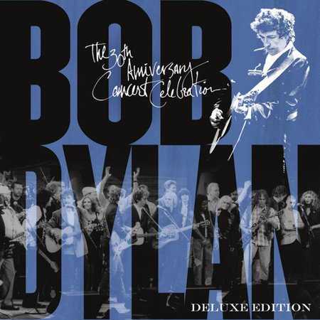 30th Anniversary Concert Celebration (Bob Dylan The 30th Anniversary Concert Celebration)