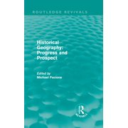 Historical Geography: Progress and Prospect - eBook
