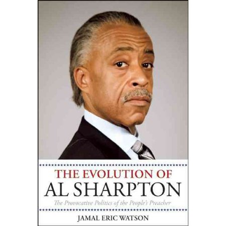 The Evolution Of Al Sharpton  The Provocative Politics Of The Peoples Preacher
