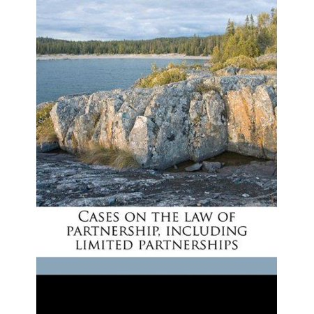 Cases On The Law Of Partnership  Including Limited Partnerships