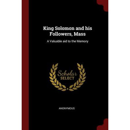 King Solomon and His Followers, Mass : A Valuable Aid to the Memory