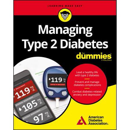 Managing Type 2 Diabetes for Dummies (Basic Recommendations For A Type 2 Diabetes)