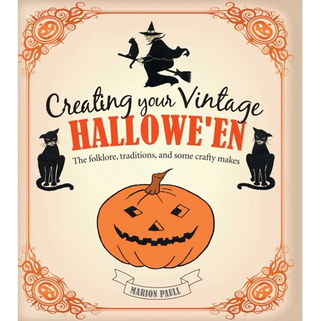 Creating Your Vintage Hallowe'en : The folklore, traditions, and some crafty makes - Holland Halloween Traditions