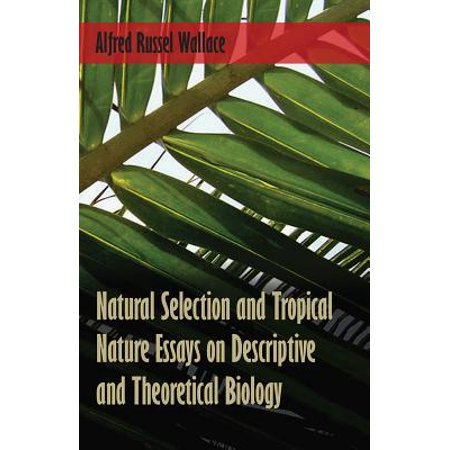 Essie Natural - Natural Selection and Tropical Nature Essays on Descriptive and Theoretical Biology - eBook