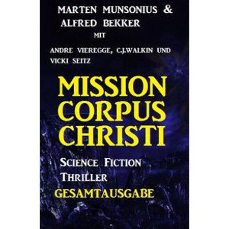 Gesamtausgabe Mission Corpus Christi - Science Fiction Thriller - - Halloween Corpus Christi 2017
