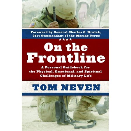 Personal Lines - On the Frontline : A Personal Guidebook for the Physical, Emotional, and Spiritual Challenges of Military Life