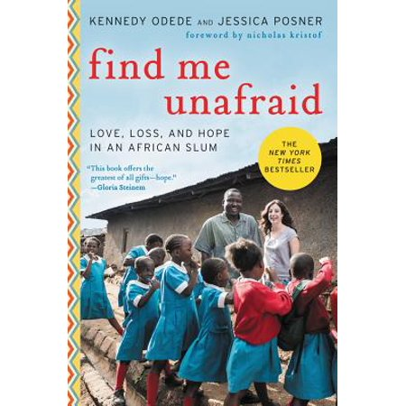 Find Me Unafraid : Love, Loss, and Hope in an African