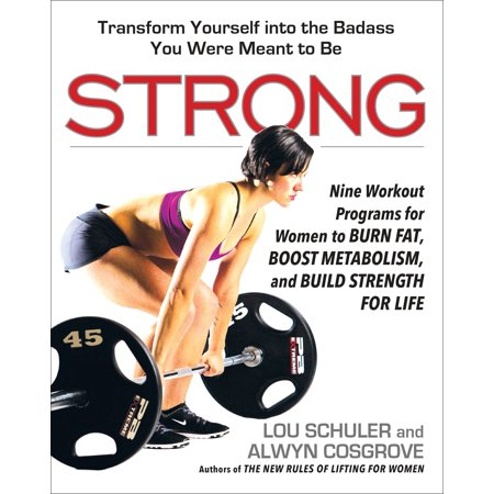 Strong : Nine Workout Programs for Women to Burn Fat, Boost Metabolism, and Build Strength for (Best Hypertrophy Workout Program)