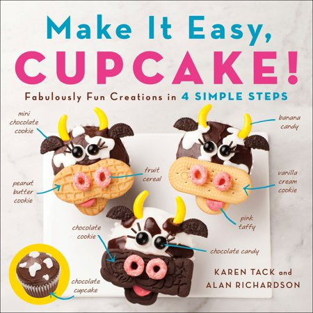 Make It Easy, Cupcake! : Fabulously Fun Creations in 4 Simple Steps - Fun And Easy Halloween Desserts