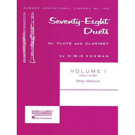 Seventy-Eight Duets for Flute and Clarinet, Volume I : Easy to Medium Flute Clarinet Duets