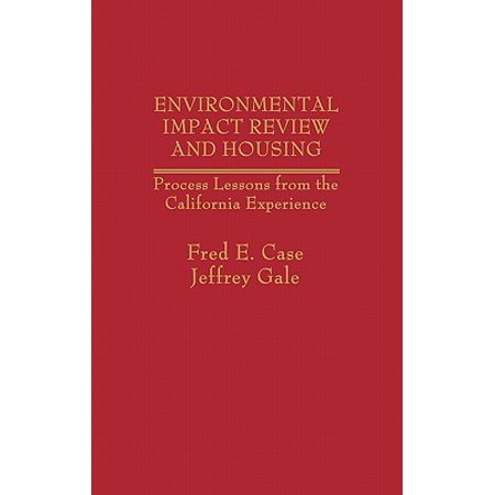 Environmental Housing - Environmental Impact Review and Housing : Process Lessons from the California Experience