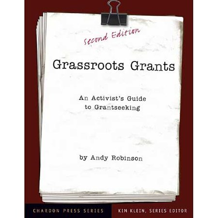 Grassroots Grants: An Activists Guide to Grantseeking by
