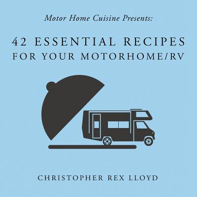 42 Essential Recipes for Your Motorhome/RV