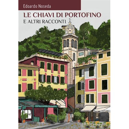 Le chiavi di Portofino e altri racconti - eBook