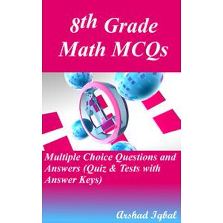8th Grade Math MCQs: Multiple Choice Questions and Answers (Quiz & Tests with Answer Keys) - - 8th Grade Graduation Ideas